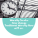 Change of Time for Worship Services