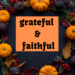Grateful & Faithful – Our Next Sermon Series