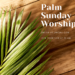 Worship: Palm Sunday April 5, 2020