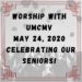 Sunday May 24 Worship – Senior Celebration!