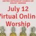 Sunday July 12 Online Virtual Worship