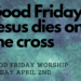 Good Friday Worship Tonight at 6:30 PM