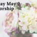 Sunday Worship May 2 at 9:30 AM