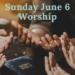 Sunday Worship June 6 at 9:30 AM