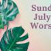 Sunday Worship July 18 at 9:30 AM