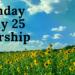 Sunday Worship July 25 at 9:30 AM